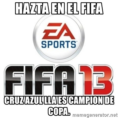 I heard fifa 13 is so real - hazta en el fifa cruz azul lla es campion de copa.