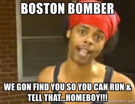 Antoine Dodson - Boston Bomber we gon find you so you can run & tell that...homeboy!!!