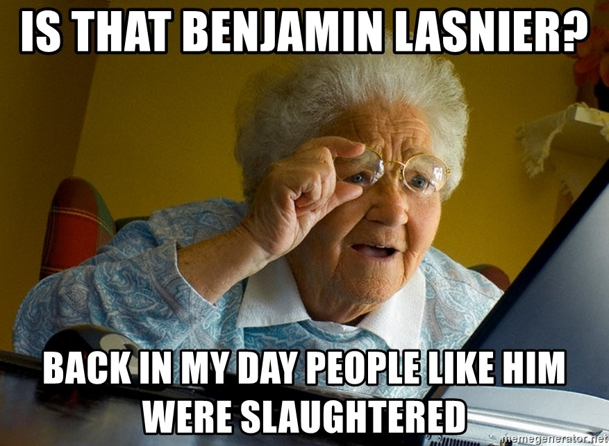 Internet Grandma Surprise - Is thaT Benjamin Lasnier? Back in mY day people like him were slaughtered