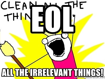 clean all the things - EOL  all the irrelevant things!