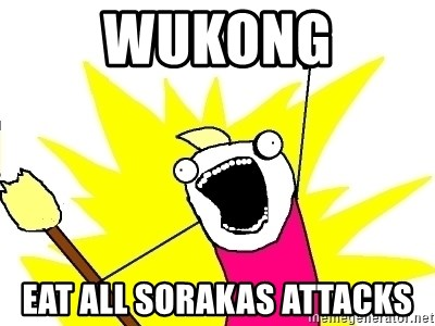 X ALL THE THINGS - wukong eat all sorakas attacks