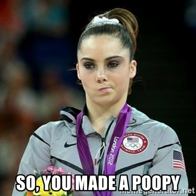 Not Impressed McKayla -  so, you made a poopy