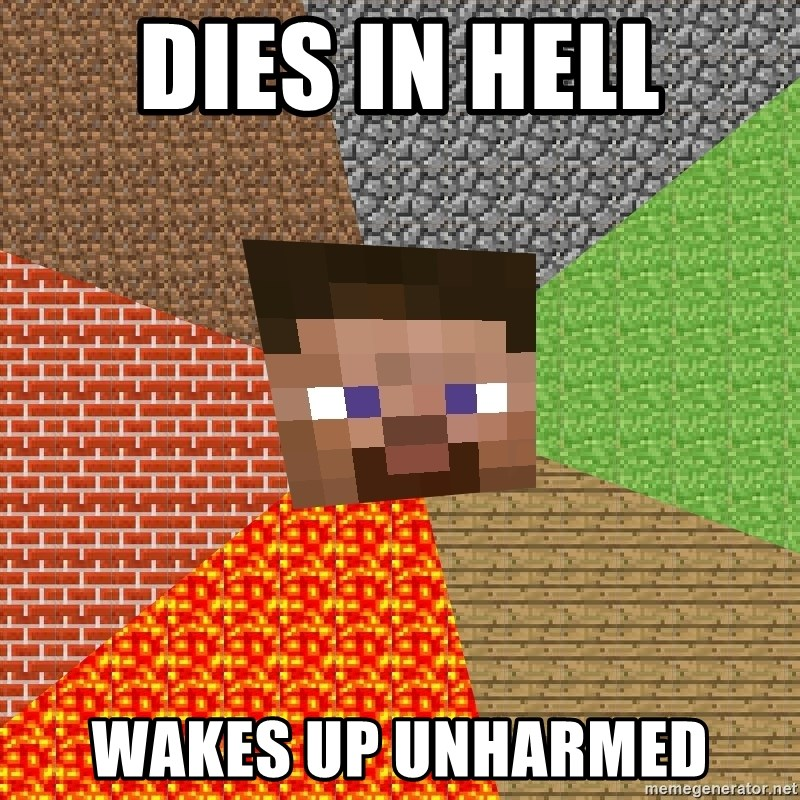 Minecraft Guy - dies in hell wakes up unharmed