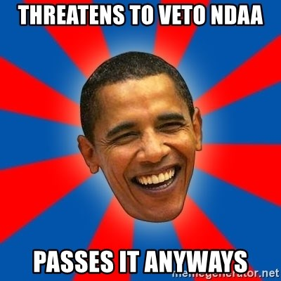 Obama - threatens to veto ndaa passes it anyways