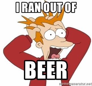 Fry Panic - i ran out of beer