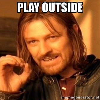One Does Not Simply - play outside