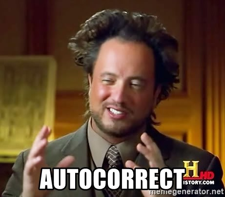 Ancient Aliens -  Autocorrect