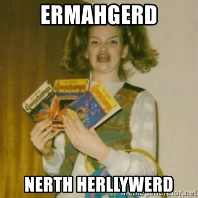 Goosebumps Girl Sings - Ermahgerd Nerth herllywErd
