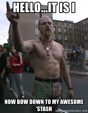 Techno Viking - Hello...It is I Now bow down to my awesome 'Stash