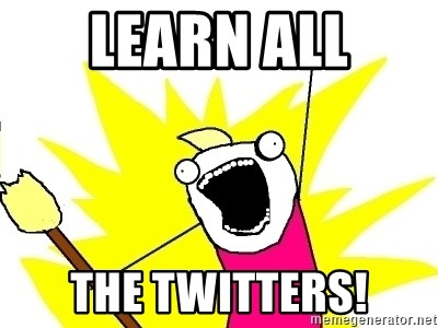 X ALL THE THINGS - learn all the twitters!