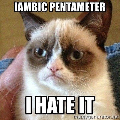 Grumpy Cat  - Iambic Pentameter I hate it