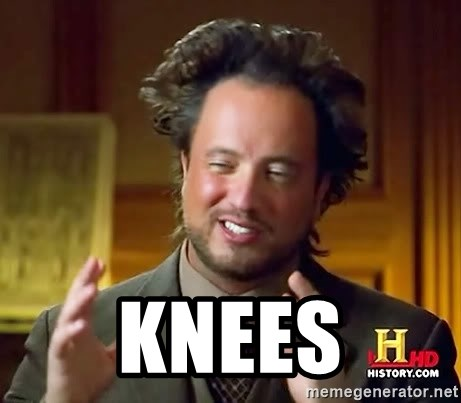 Ancient Aliens -  Knees