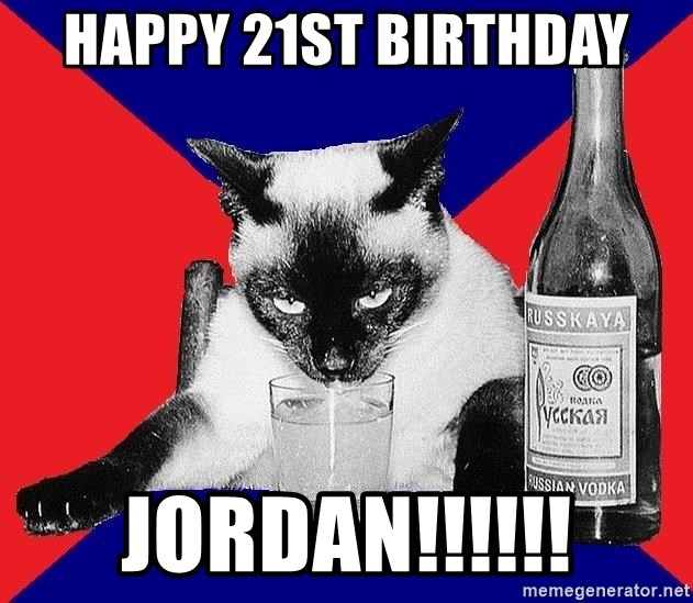 Alco-cat - HAPPY 21st Birthday Jordan!!!!!!