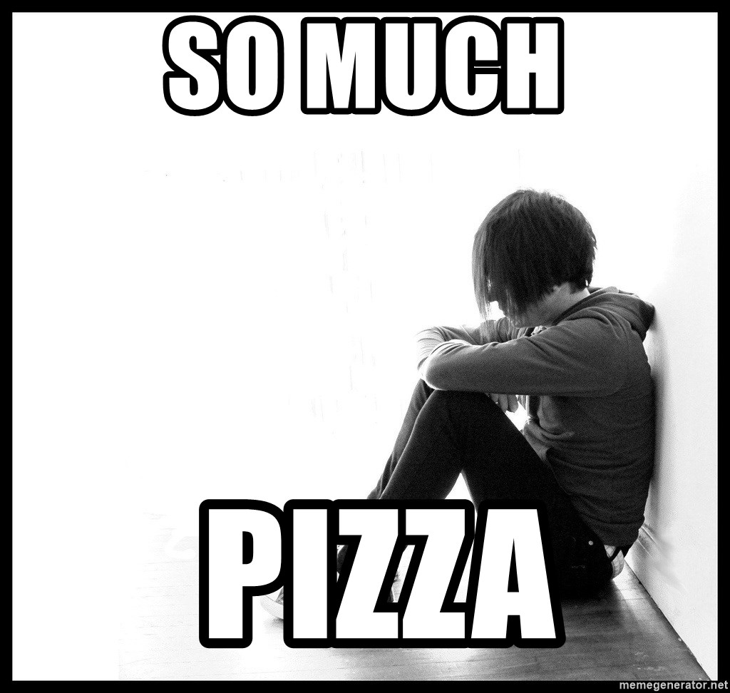 First World Problems - so much  pizza