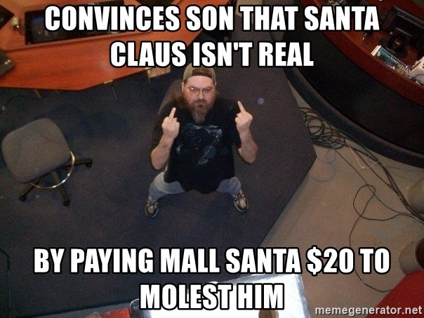 FaggotJosh - convinces son that santa claus isn't real by paying mall santa $20 to molest him