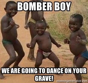 african children dancing - BOMBER BOY WE ARE GOING TO DANCE ON YOUR GRAVE!