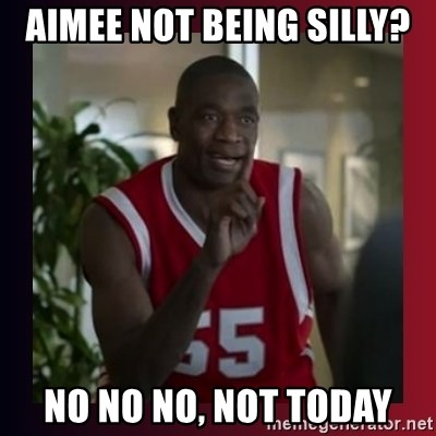 Dikembe Mutombo - Aimee not being silly? No no no, not today