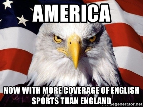American Pride Eagle - America Now with more coverage of English sports than england