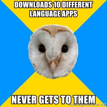 Bipolar Owl - downloads 10 different language apps never gets to them