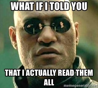 What if I told you / Matrix Morpheus - What if i told you that i actually read them all