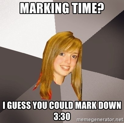 Musically Oblivious 8th Grader - Marking time? i guess you could mark down 3:30