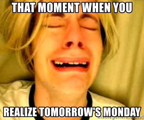 Leave Brittney Alone - That moment when you Realize tomorrow's Monday