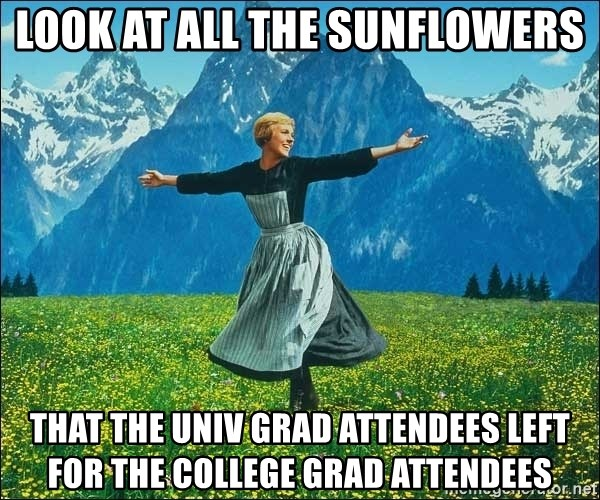 Look at all the things - Look at all the sunflowers that the univ grad attendees left for the college grad attendees