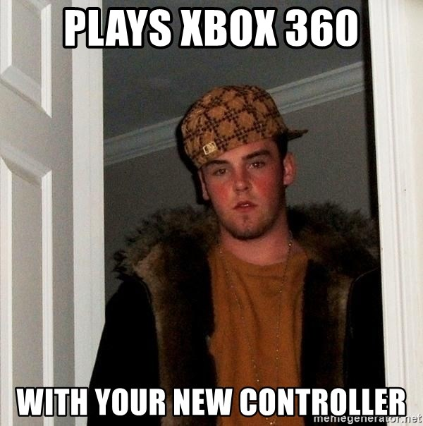 Scumbag Steve - plays xbox 360 with your new controller