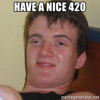 Stoner Stanley - have a nice 420