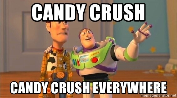 Consequences Toy Story - CANDY CRUSH CANDY CRUSH EVERYWHERE