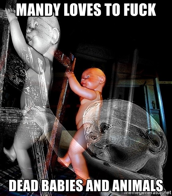 dead babies - mandy loves to fuck dead babies and animals