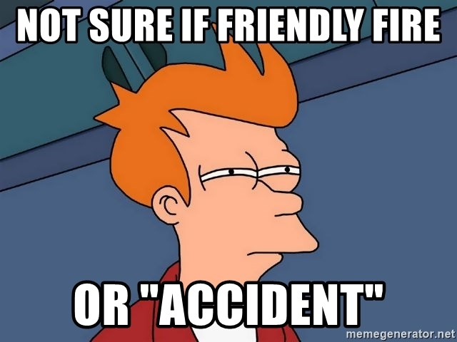 "Futurama Fry - not sure if friendly fire or ""accident"""