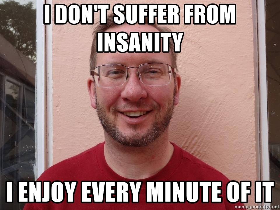 Asshole Christian missionary - i don't suffer from insanity i enjoy every minute of it