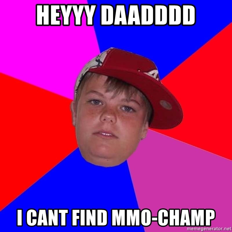 Obviously Redneck Teenager - heyyy daadddd i cant find mmo-champ