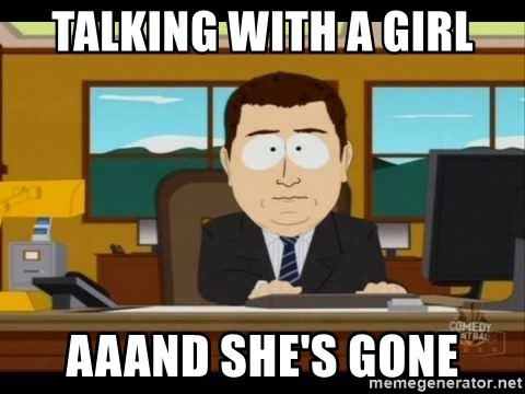 south park aand it's gone - Talking with a girl aaand she's gone