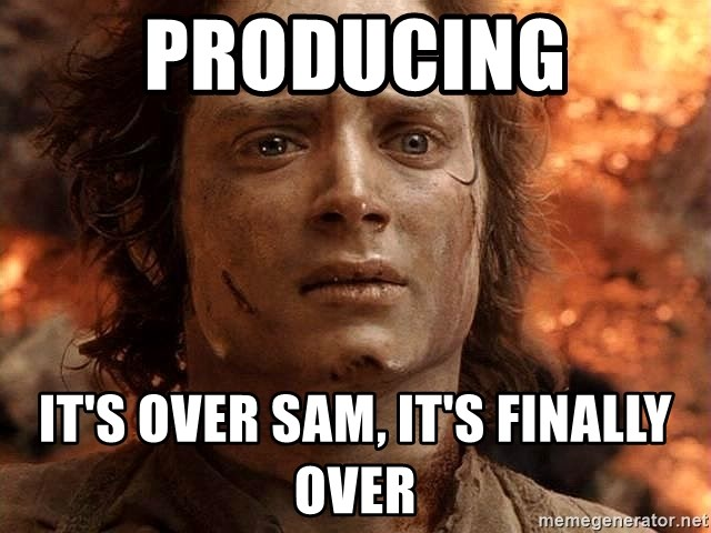 Frodo  - Producing It's over Sam, it's finally over