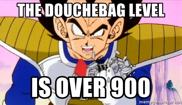 Vegeta - the douchebag level is over 900