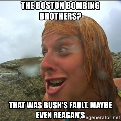 derpy abi - the boston bombing brothers? That was bush's fault. Maybe even reagan's