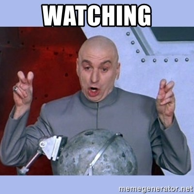 Dr Evil meme - Watching