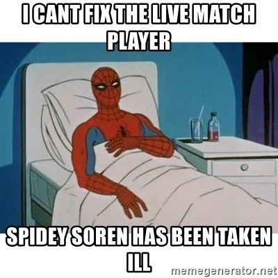 SpiderMan Cancer - i cant fix the live match player spidey soren has been taken ill