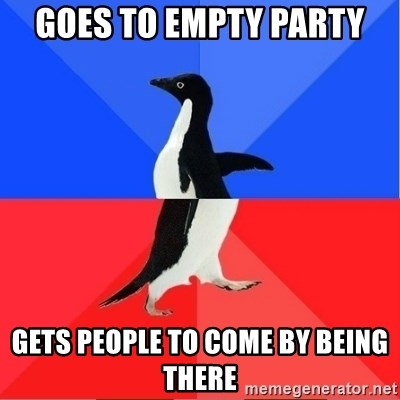 Socially Awkward to Awesome Penguin - Goes to empty party gets people to come by being there
