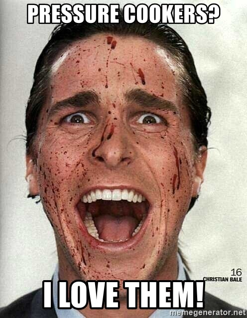 american psycho - pressure cookers? i love them!