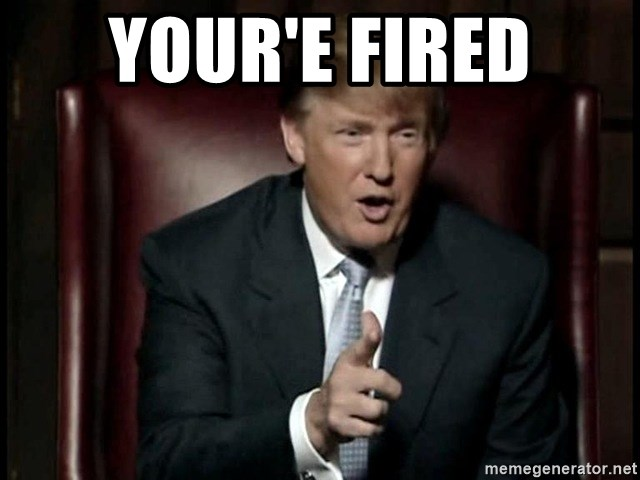 Donald Trump - Your'e Fired