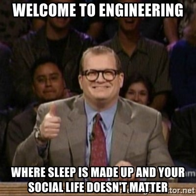 drew carey whose line is it anyway - Welcome to engineering where sleep is made up and your social life doesn't matter