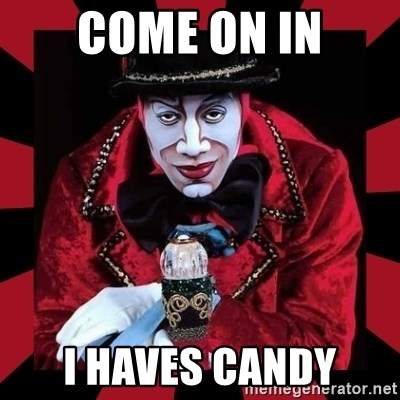 willianss - Come on in I haves candy