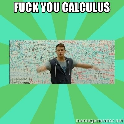 Fuck You Science! - fuck you calculus