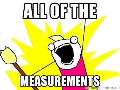 X ALL THE THINGS - all of the measurements
