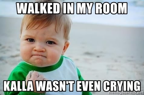 fist pump baby - Walked in my room Kalla wasn't even crying