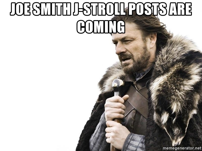 Winter is Coming - joE SMITH J-STROLL POSTS ARE COMING
