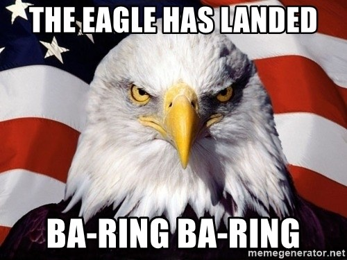 American Pride Eagle - The Eagle Has Landed Ba-ring Ba-ring